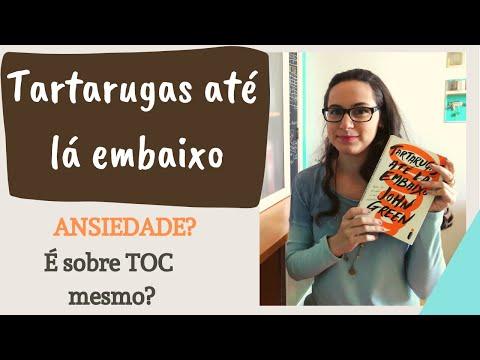 TARTARUGAS ATÉ LÁ EMBAIXO - Resenha e comentário sobre ANSIEDADE