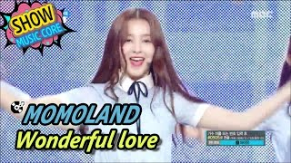 [HOT] MOMOLAND - Wonderful love, 모모랜드 - 어마어마해 Show Music core 20170513