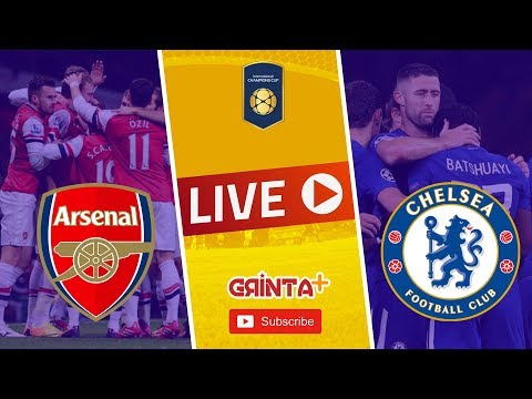 ARSENAL Vs CHELSEA - Live + Link ! International Champion Cup 2018