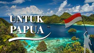 Untuk Papua - Indonesia