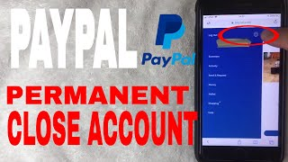 ✅  How To Permanently Close Paypal Account 🔴