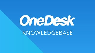 OneDesk – Getting Started: Knowledgebase