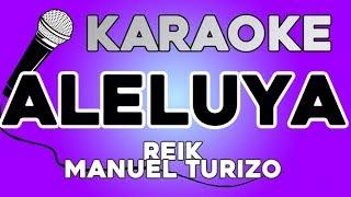 Reik, Manuel Turizo   Aleluya KARAOKE