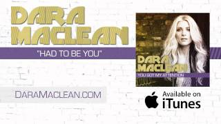 "Dara Maclean - Listen To ""Had To Be You"""