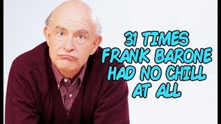31 Times Frank Barone Had No Chill At All