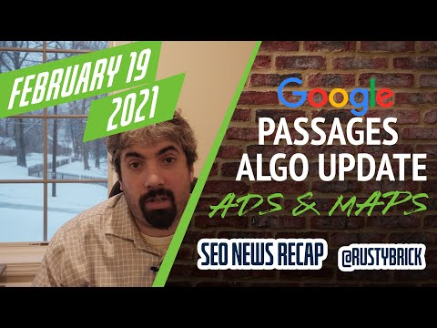 Google Passage Based Ranking Impact, Google Update, Responsive Search Ads & Google Maps Spam