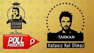Tarkan - Hatasız Kul Olmaz - (Orhan Gencebay İle Bir Ömür Vol.2) ( Official Audio )