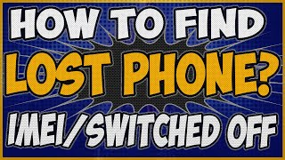 How to Find a Lost Phone using email/IMEI number easily | Even if it's switched off