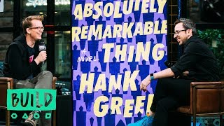 "Hank Green Talks About His Debut Novel, ""An Absolutely Remarkable Thing"""