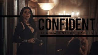 Shadowhunters ladies- CONFIDENT