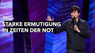 Starke Ermutigung in Zeiten der Not 1/3 – Joseph Prince I New Creation TV Deutsch