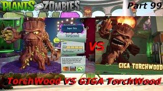Plants Vs Zombies Garden Warfare 2 - Torchwood Vs GIGA Torchwood Epic Battles - Part 99