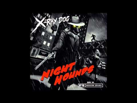 X-Ray Dog - FINAL HOUR ( Night Hounds )