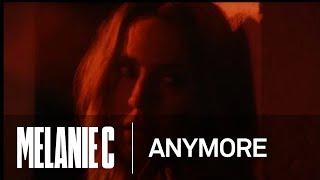 Melanie C  Anymore Music Video