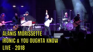 ALANIS MORISSETTE - IRONIC & YOU OUGHTA KNOW - LIVE - 2018