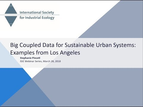 Big Coupled Data for Sustainable Urban Systems: Examples from Los Angeles - Stephanie Pincetl