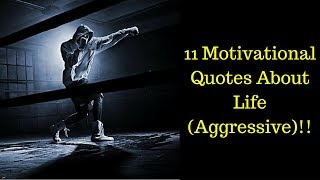 11 motivational quotes for success in life (Aggressive Quotes)!!!