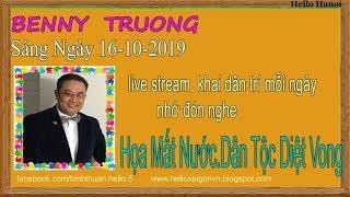 Benny Truong Truc Tiep( Tối  Ngày 16-10-2019