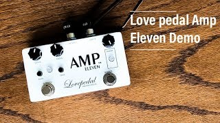 Lovepedal Amp Eleven - Worship Guitar Sound