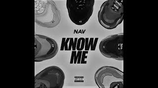 Nav   Know Me (slowed + Effects)