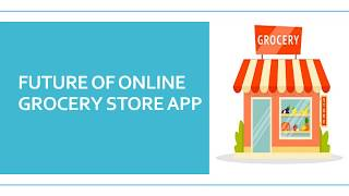 Future Of Online Grocery Store App | Continuum Software Solutions – App Development Toronto, Canada