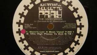 Joi Cardwell - You Got To Pray - The Hard Mixes
