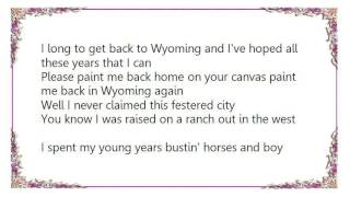 Chris LeDoux - Paint Me Back Home in Wyoming Lyrics