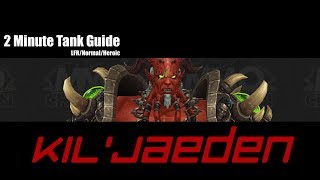 2 Minute (Not Even Close) Tank Guide Kil'jaeden - LFR/Normal/Heroic