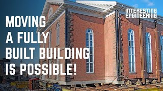 How engineers move entire buildings