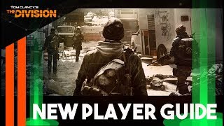 A GUIDE For BRAND NEW Players - The Division Tips