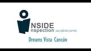 Inside Inspection: Dreams Vista Cancún!!