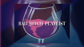 bad bleep playlist cuz u feelin yourself