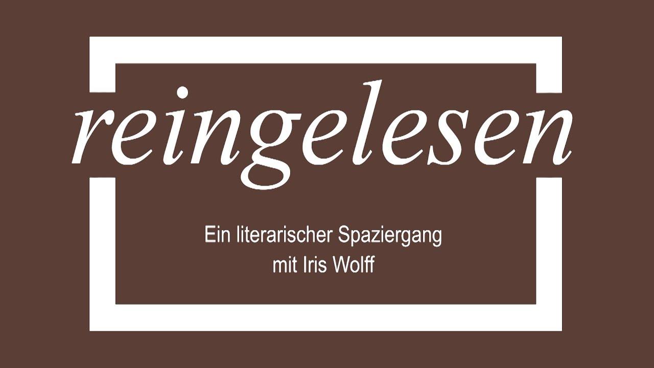 """""""reingelesen"""" mit Iris Wolff"""