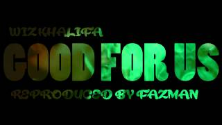 """Good For Us"" Instrumental Remake (Wiz Khalifa)"