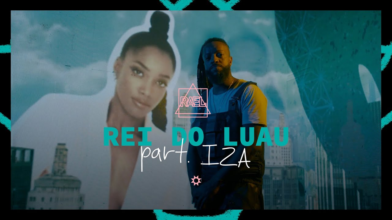 Rael - Rei do Luau part. IZA (Álbum visual)