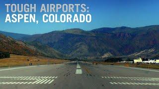 Flying into Tough Airports: Aspen, Colorado – AINtv