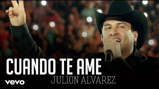 Cuando Te Ame - Julion Alvarez 2019 (Letra)Estrenos De Banda Audio Original