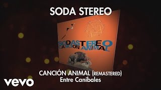 Soda Stereo - Entre Caníbales (Remastered) (Audio)