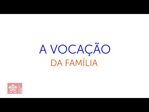 A vocação da família - Ano da Família Amoris Laetitia