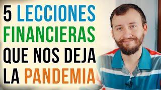 Video: 5 Lecciones Financieras Que Nos Deja La Pandemia