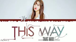GFRIEND YUJU (유주 ) - 'This way that way' (Yoobyeolna! Chef Moon OST ) Lyrics [Han/Rom/Eng]