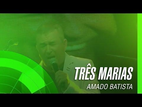 Três Marias (Mil Marias) - Amado Batista