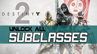 Destiny 2 How to Unlock All Subclasses Complete Guide: Titans Warlocks Hunters
