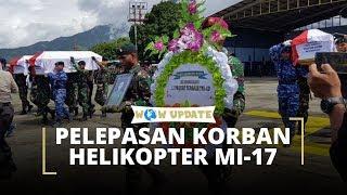 Pelepasan Jenazah Korban Jatuhnya Helikopter MI-17 TNI AD