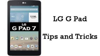 LG G Pad - Tips and Tricks