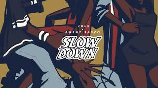 Juls X Sasco   Slow Down Official Audio