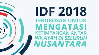 IDF 2018: Terobosan untuk Mengatasi Ketimpangan antar Wilayah Nusantara