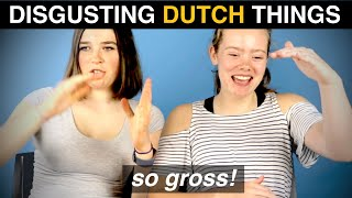 Things DUTCH People Do That Are DISGUSTING In Other Countries!