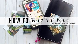 """How To Print 2"""" X 3"""" Photos Without A Portable Printer   Scrapcraftastic"""