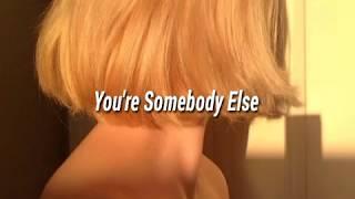 You're Somebody Else - Flora Cash // Letra en Inglés.